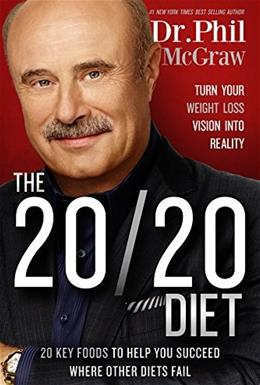 20/20 Diet: Turn Your Weight Loss Vision Into Reality, by McGraw 9781939457318