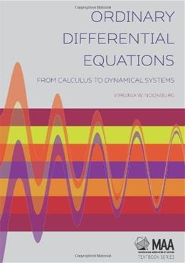 Ordinary Differential Equations: From Calculus to Dynamical Systems, by Noonburg 9781939512048