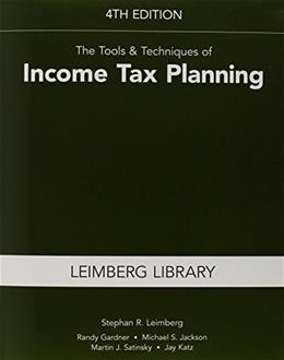The Tools & Techniques of Income Tax Planning, 4th Edition (Leimberg Library: Tools & Techniques) 9781939829559