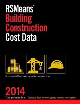RSMeans Building Construction Cost Data 2014, by RSMeans Engineering Staff, 72nd Edition 9781940238012