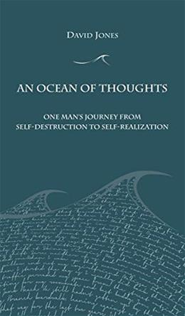 An Ocean of Thoughts: One Mans Journey from Self-Destruction to Self-Realization 9781946005250