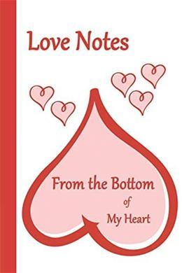 Love Notes: From the Bottom of My Heart 6x9 - LINED JOURNAL - Writing journal with blank lined pages (Hearts Lined Journal Series) 9781981898305
