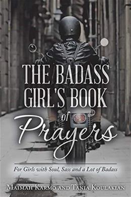 The Badass Girls Book of Prayers: For Girls with Soul, Sass and a Lot of Badass 9781982212339