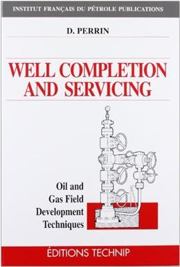 Well Completion and Servicing: Oil and Gas Field Development Techniques, by Perrin 9782710807650