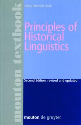 Principles of Historical Linguistics, by Hock, 2nd Edition 9783110129625