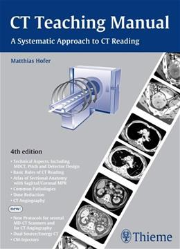 CT Teaching Manual: A Systematic Approach to CT Reading, by Hofer, 4th Edition 9783131243546