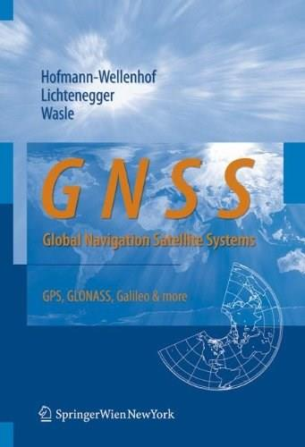 GNSS - Global Navigation Satellite Systems: GPS, GLONASS, Galileo, and more, by Hofmann-Wellenhof 9783211730126