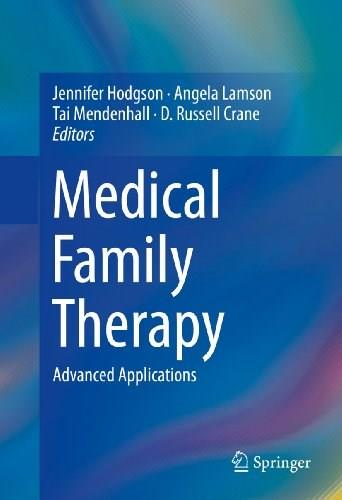 Medical Family Therapy: Advanced Applications, by Hodgson 9783319034812
