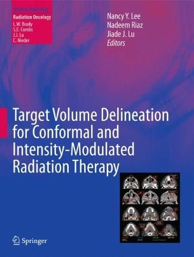 Target Volume Delineation for Conformal and Intensity-Modulated Radiation Therapy (Medical Radiology) 9783319057255