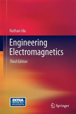 Engineering Electromagnetics, by Ida, 3rd Edition 9783319078052