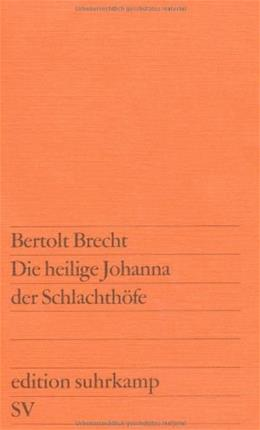 Die Heilige Johanna Der Schlachthofe, by Brecht, German Edition 9783518101131