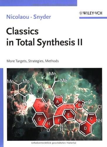 Classics in Total Synthesis 2: More Targets, Strategies, Methods, by Nicolaou, Volume 2 9783527306848