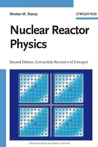 Nuclear Reactor Physics, by Stacey, 2nd Edition 9783527406791