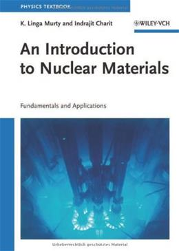 Introduction to Nuclear Materials, by Murty 9783527407675