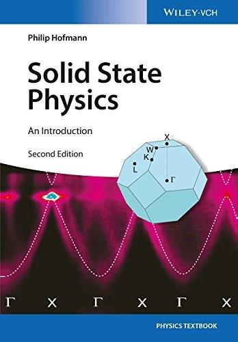 Solid State Physics: An Introduction, by Hofmann, 2nd Edition 9783527412822