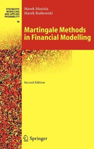 Martingale Methods In Financial Modelling, by Musiela, 2nd Edition 9783540209669