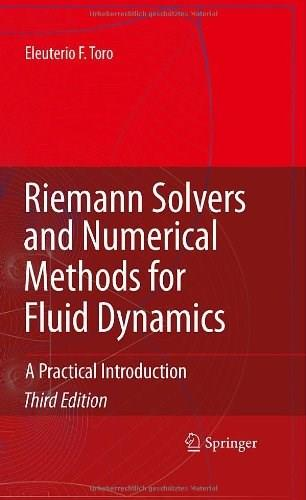 Riemann Solvers and Numerical Methods for Fluid Dynamics: A Practical Introduction, by Toro, 3rd Edition 9783540252023