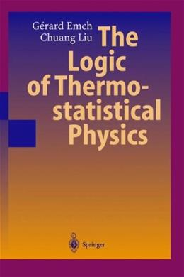 Logic of Thermo Statistical Physics, by Emch 9783540413790