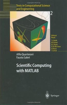 Scientific Computing with MATLAB: Texts in Computational Science and Engineering, by Quarteroni 9783540443636