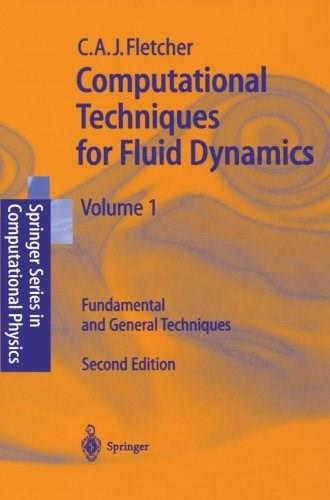 Computational Techniques for Fluid Dynamics, by Fletcher, Volume 1: Fundamental and General Techniques 9783540530589