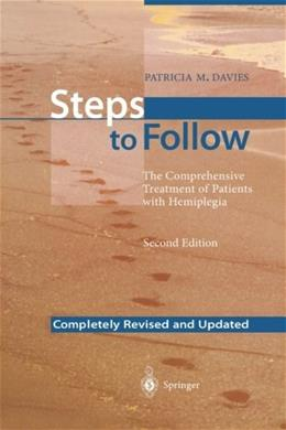Steps to Follow: The Comprehensive Treatment of Patients with Hemiplegia, by Davies, 2nd Edition, Completely Revised and Updated 9783540607205