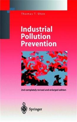 Industrial Pollution Prevention, by Shen, 2nd Edition 9783540652083