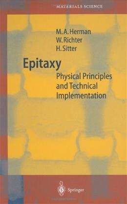 Epitaxy: Physical Foundation and Technical Implementation, by Herman 9783540678212