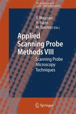Applied Scanning Probe Methods VIII: Scanning Probe Microscopy Techniques, by Bhushan 9783540740797