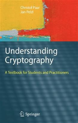 Understanding Cryptography: A Textbook for Students and Practitioners, by Paar 9783642041006