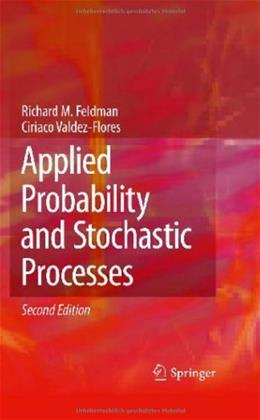 Applied Probability and Stochastic Processes, by Feldman, 2nd Edition 9783642051555