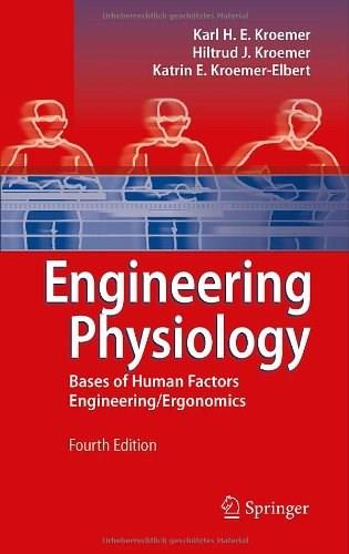 Engineering Physiology: Bases of Human Factors Engineering/ Ergonomics 4th Editio 9783642128820
