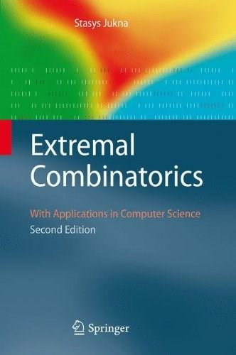 Extremal Combinatorics with Applications in Computer Science, by Jukna, 2nd Edition 9783642173639