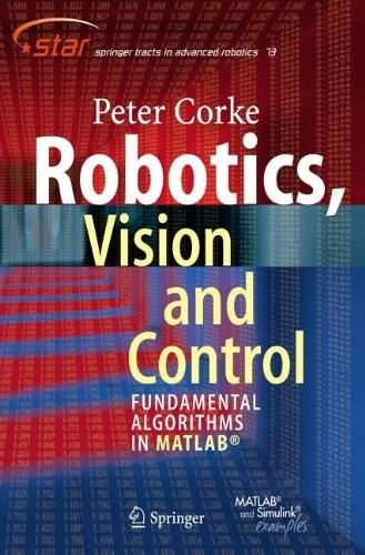 Robotics, Vision and Control: Fundamental Algorithms in MATLAB, by Corke 9783642201431