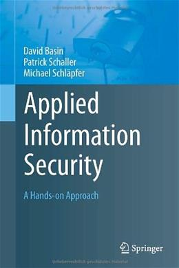 Applied Information Security: A Hands-on Approach, by Basin 9783642244735