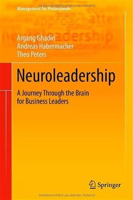 Neuroleadership: A Journey Through the Brain for Business Leaders, by Ghadiri 9783642301643