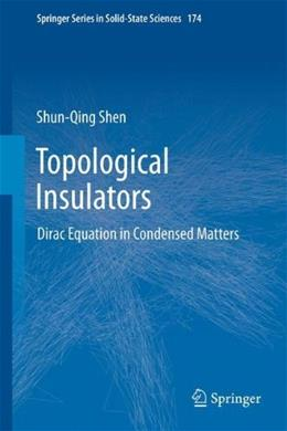 Topological Insulators: Dirac Equation in Condensed Matters, by Shen 9783642328572