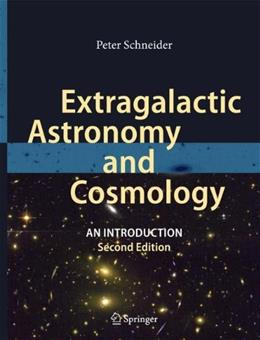 Extragalactic Astronomy and Cosmology: An Introduction, by Schneider, 2nd Edition 9783642540820