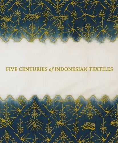 Five Centuries of Indonesian Textiles 9783791350714