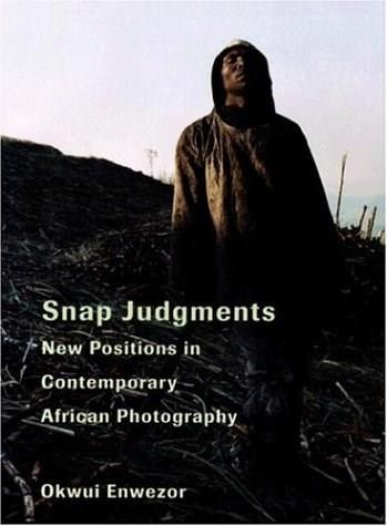 Snap Judgments: New Positions in Contemporary African Photography, by Enwezor 9783865212245