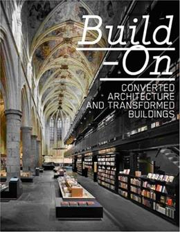 Build On: Converted Architecture and Transformed Buildings, by Klanten 9783899552591