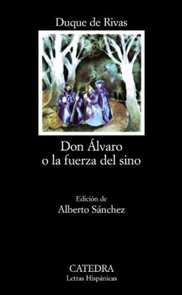 Don Alvaro o la fuerza del sino (COLECCION LETRAS HISPANICAS) (Letras Hispanicas/ Hispanic Writings) (Spanish Edition) 9788437600574