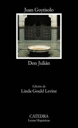 558: Don Julian (Letras Hispanicas / Hispanic Writings) (Spanish Edition) 0 9788437620527