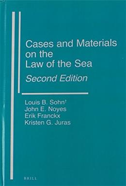 Cases and Materials on the Law of the Sea, by Sohn, 2nd Edition 9789004169906