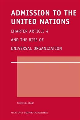 Admission to the United Nations, by Grant 9789004173637
