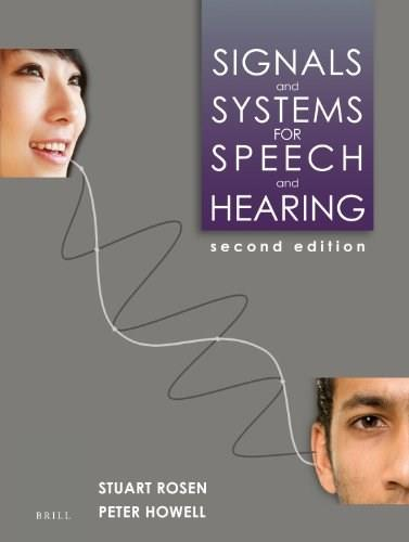 Signals and Systems for Speech and Hearing, by Rosen, 2nd Edition 9789004252431
