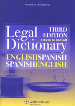 Kluwer Law International English/Spanish Dictionary, by Kaplan, 3rd Edition 9789041125392