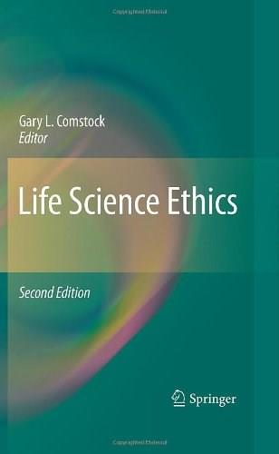 Life Science Ethics, by Comstock, 2nd Edition 9789048187911