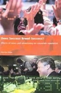 Does Success Breed Success?: Effects of News and Advertising on Corporate Reputation, by Meijer 9789052601458