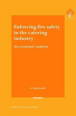 Enforcing Fire Safety in the Catering Industry: An Economic Analysis, by Suurmond 9789087280611