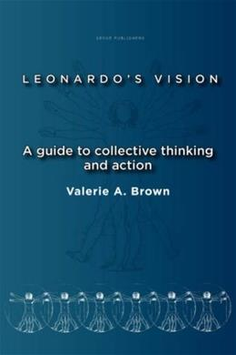 Leonardos Vision: A Guide to Collective Thinking and Action, by Brown 9789087901349